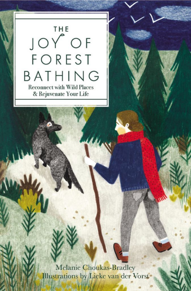 The Joy of Forest Bathing  by Melanie Choukas-Bradley - 9781631065705