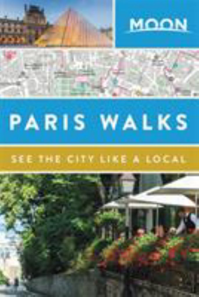 Moon Paris Walks (Second Edition)  by Moon Travel Guides Staff - 9781640497818