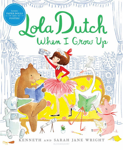 Lola Dutch When I Grow Up  by Kenneth Wright - 9781681195544