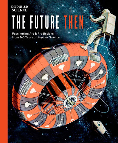 The Future Then  by Popular Science Magazine Editors - 9781681882994