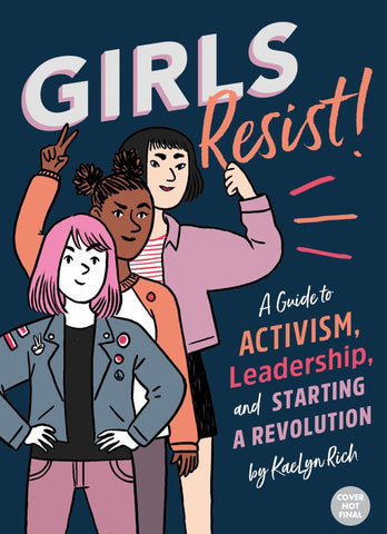 Girls Resist!  by KaeLyn Rich - 9781683690597