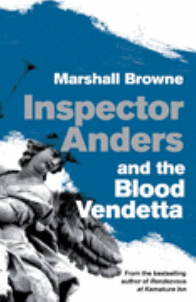 Inspector Anders and the Blood Vendetta  by Marshall Browne - 9781741664928