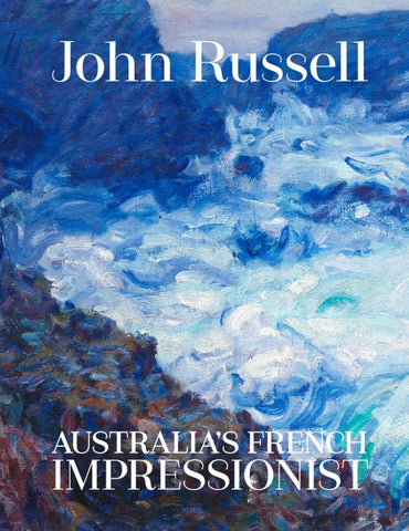 John Russell: Australia's French Impressionist  by Wayne Tunnicliffe - 9781741741384