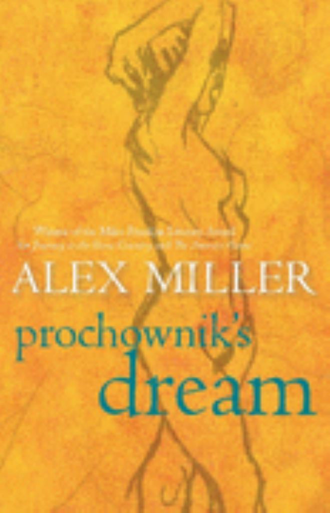 Prochownik's Dream  by Alex Miller - 9781741750133