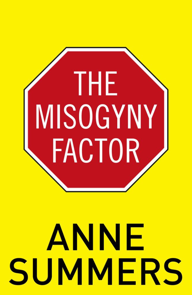 The Misogyny Factor  by Anne Summers - 9781742233840