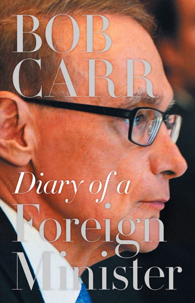 Diary of a Foreign Minister  by Bob Carr - 9781742234175
