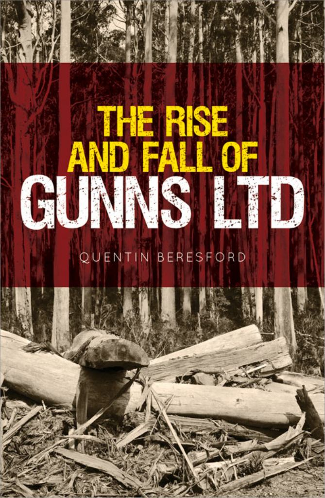 The Rise and Fall of Gunns Ltd  by Quentin Beresford - 9781742234199
