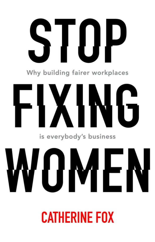 Stop Fixing Women  by Catherine Fox - 9781742235165