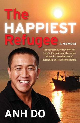The Happiest Refugee  by Anh Do - 9781742372389