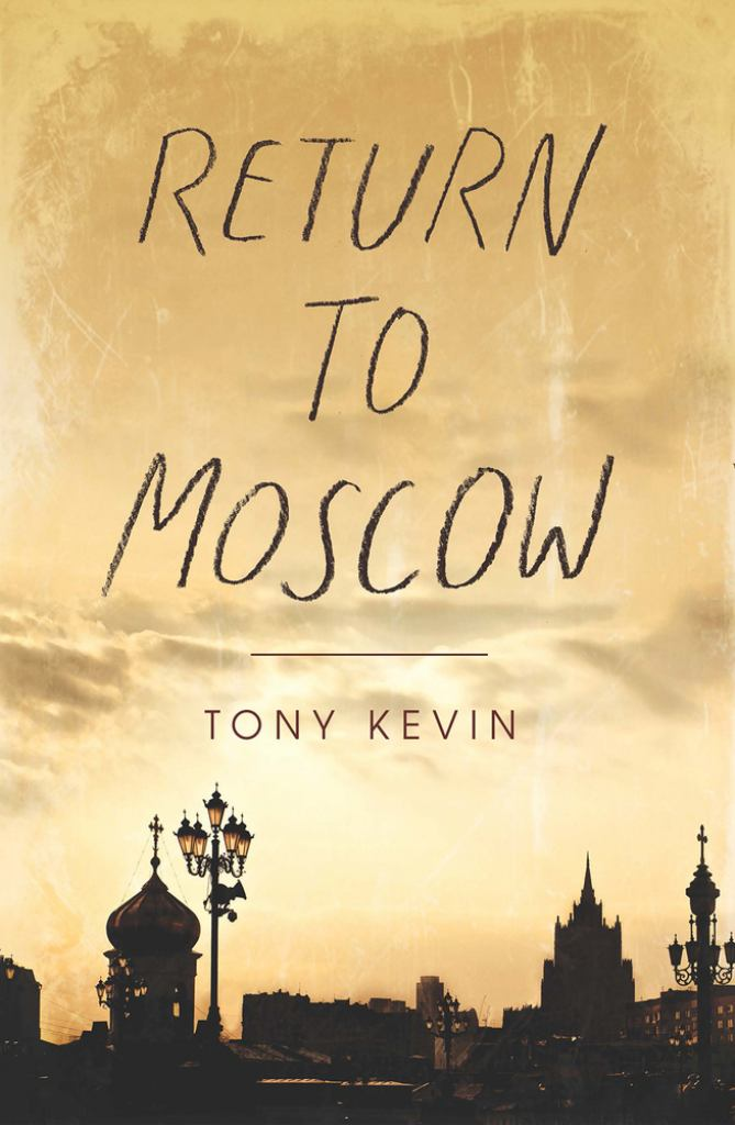 Return to Moscow  by Tony Kevin - 9781742589299