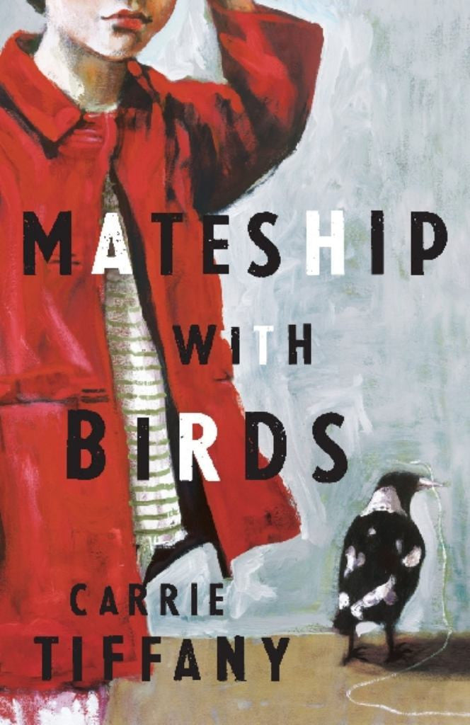 Mateship with Birds  by Carrie Tiffany - 9781742610764