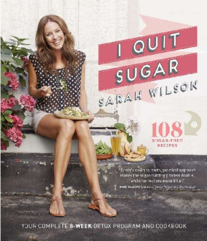 I Quit Sugar  by Sarah Wilson - 9781742612577