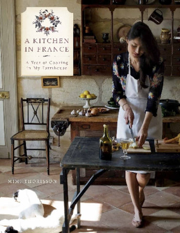 A Kitchen in France  by Mimi Thorisson - 9781742709345