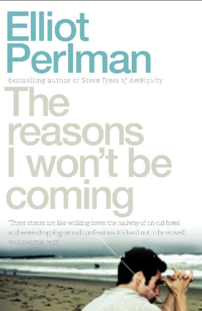 The Reasons I Won't Be Coming  by Elliot Perlman - 9781742753010