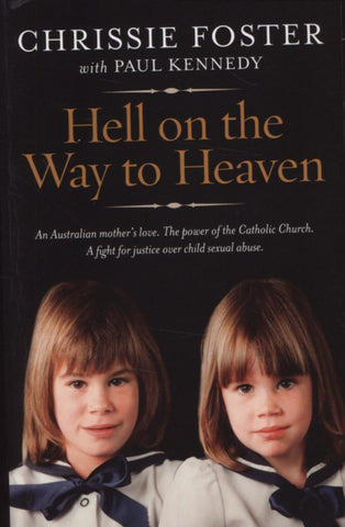 Hell on the Way to Heaven  by Chrissie Foster - 9781742753041