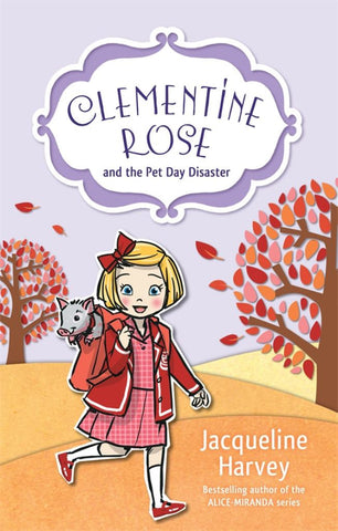 Clementine Rose and the Pet Day Disaster  by Jacqueline Harvey - 9781742755434