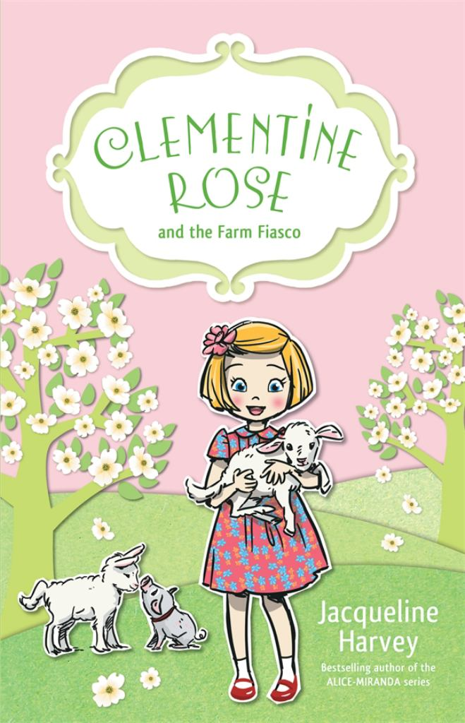 Clementine Rose and the Farm Fiasco  by Jacqueline Harvey - 9781742755472