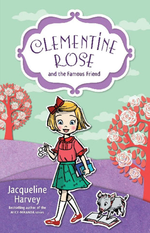 Clementine Rose and the Famous Friend  by Jacqueline Harvey - 9781742757551