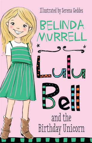 Lulu Bell and the Birthday Unicorn  -