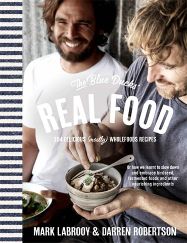 The Blue Ducks' Real Food  by Darren Robertson - 9781743533246