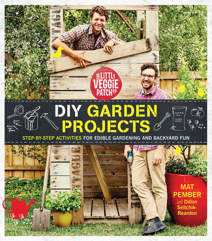 The Little Veggie Patch DIY for Edible Gardens  by Mat Pember - 9781743790625
