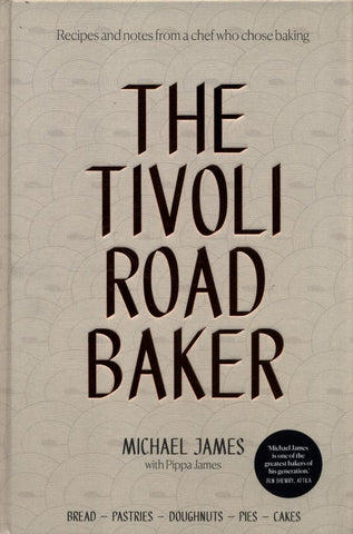 The Tivoli Road Baker  by Michael James - 9781743793206