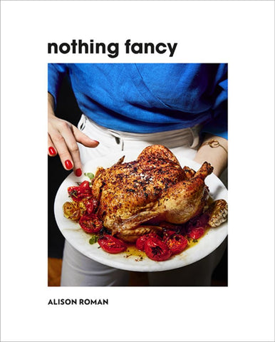 Nothing Fancy  by Alison Roman - 9781743795378