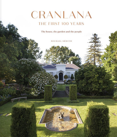 Cranlana: the First 100 Years  by Michael Shmith - 9781743795859