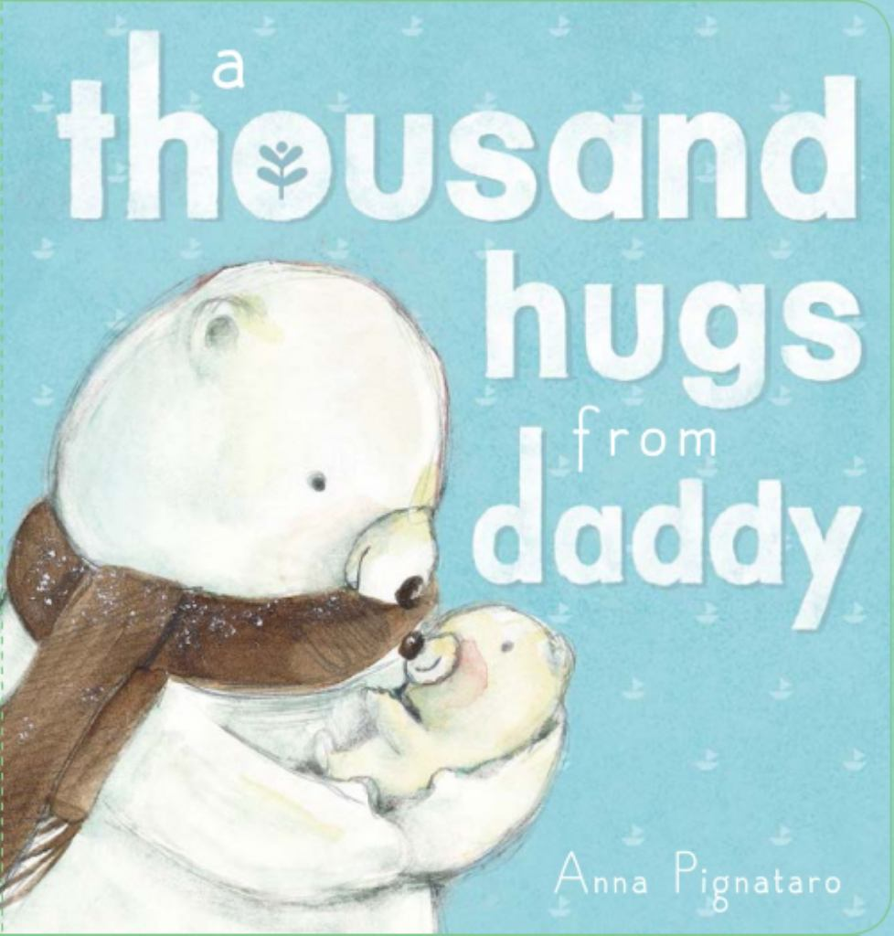 A Thousand Hugs from Daddy  by Anna Pignataro - 9781743831236