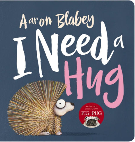 I Need a Hug  by Aaron Blabey - 9781743837887