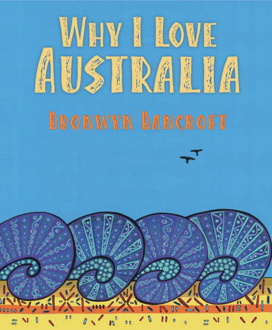 Why I Love Australia  by Bronwyn Bancroft (Illustrator) - 9781760125127