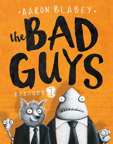 The Bad Guys  by Aaron Blabey - 9781760150426