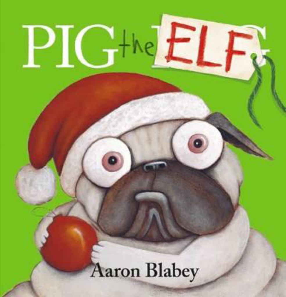 Pig the Elf  by Aaron Blabey - 9781760154271