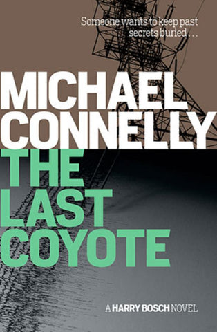 The Last Coyote  by Michael Connelly - 9781760290832