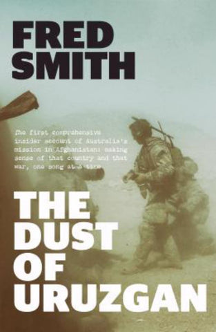 Dust of Uruzgan  by Fred Smith - 9781760292218