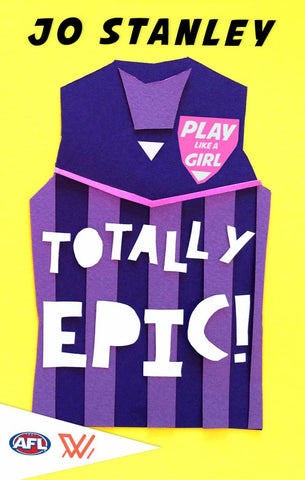 Play Like a Girl: Totally Epic  by Jo Stanley - 9781760409494