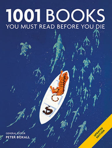 1001 Books You Must Read Before You Die  by Peter Boxall (General Editor) - 9781760524036