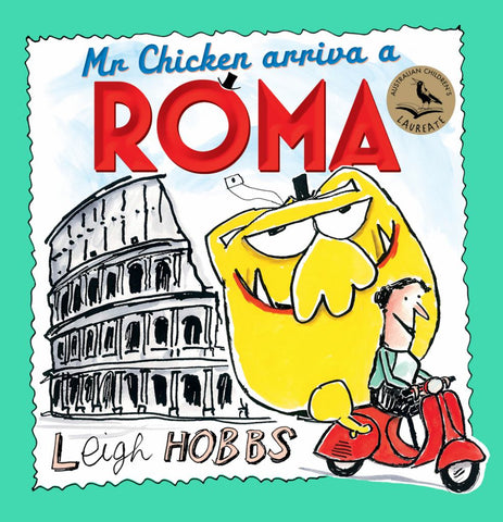 Mr Chicken Arriva a Roma  by Leigh Hobbs - 9781760528560