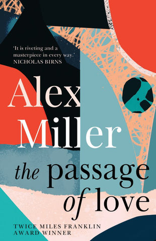The Passage of Love  by Alex Miller - 9781760529888