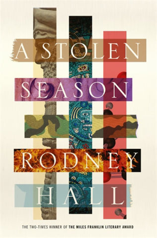 A Stolen Season  by Rodney Hall - 9781760555443