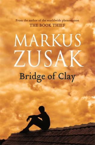 Bridge of Clay  by Markus Zusak - 9781760559922