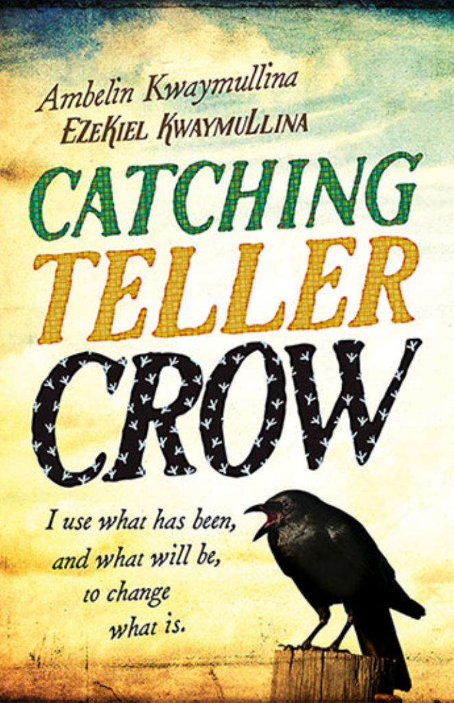 Catching Teller Crow  by Ambelin Kwaymullina - 9781760631628