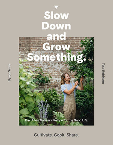 Slow down and Grow Something  by Tess Robinson (As told to) - 9781760631765