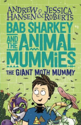 Bab Sharkey and the Animal Mummies  by Andrew Hansen Andrew - 9781760650018