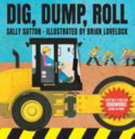 Dig, Dump, Roll  by Sally Sutton - 9781760650957