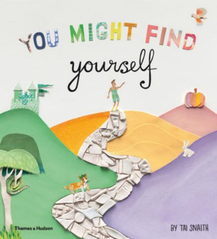 You Might Find Yourself  by Tai Snaith - 9781760760335