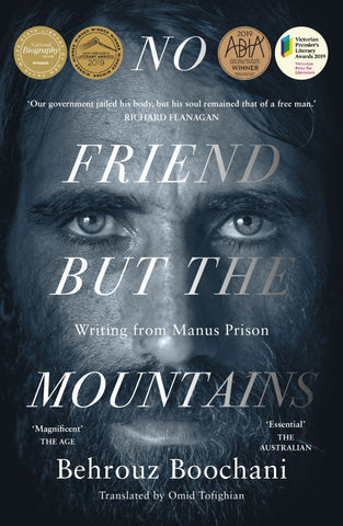 No Friend but the Mountains  by Behrouz Boochani - 9781760784942
