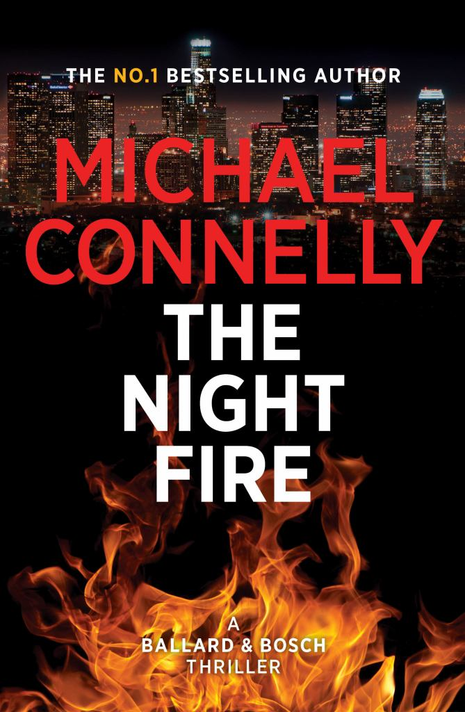 The Night Fire  by Michael Connelly - 9781760876012