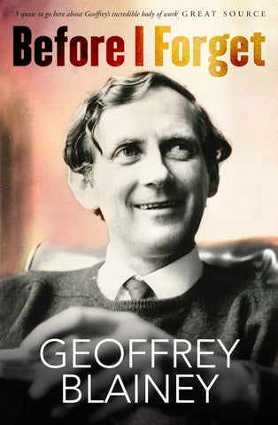 Before I Forget  by Geoffrey Blainey - 9781760890339