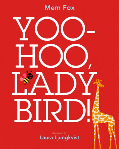 Yoo Hoo, Ladybird!  by Mem Fox - 9781760891176